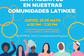 Combatiendo anti-Negritud en comunidades Latinx/e